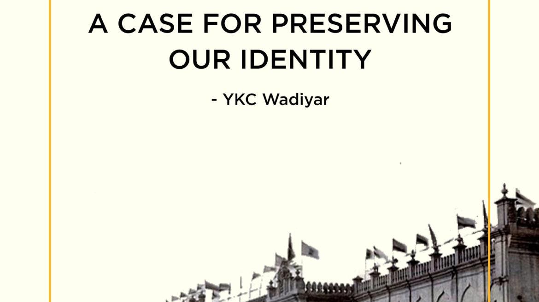 ACaseForPreservingOurIdentity-YKCWadiyar